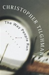 Tilghman, Christopher - Way People Run, The (First Edition)