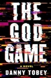 Tobey, Danny | God Game, The | Signed First Edition Copy