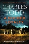 Todd, Charles | Divided Loyalty, A | Double-Signed First Edition Copy