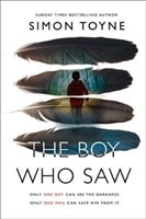Boy Who Saw, The | Toyne, Simon | Signed First Edition UK Book