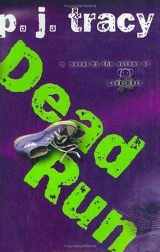 Dead Run by P.J. Tracy