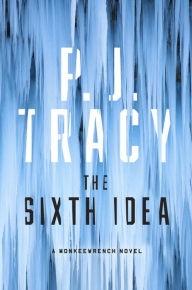 The Sixth Idea by P.J. Tracy
