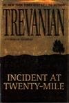 Trevanian - Incident at Twenty-Mile (First Edition)