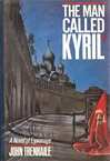 Trenhaile, John - Man Called Kyril, The (First Edition)