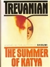 Trevanian - Summer of Katya, The (First Edition)