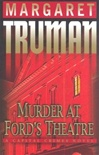 Truman, Margaret - Murder at Ford's Theatre (First Edition)
