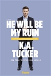 He Will Be My Ruin by K.A. Tucker | Signed First Edition Book