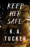 Tucker, K.A. | Keep Her Safe | Signed First Edition Book