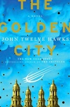Twelve Hawks, John - Golden City, The (Signed First Edition)