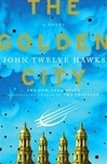 Golden City, The | Twelve Hawks, John | First Edition Book