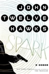 Twelve Hawks, John - Spark (Signed First Edition)