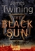 Black Sun, The | Twining, James | Signed 1st Edition Thus UK Trade Paper Book