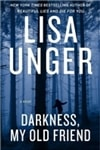 Unger, Lisa - Darkness, My Old Friend (Signed First Edition)