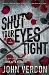 Shut Your Eyes Tight | Verdon, John | Signed First Edition Book