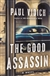 Good Assassin, The | Vidich, Paul | Signed First Edition Book