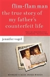 Flim-Flam Man: A True Story of My Father's Counterfeit Life | Vogel, Jennifer | First Edition Trade Paper Book