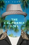 California Roll, The | Vorhaus, John | Signed First Edition Book