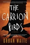Carrion Birds, The | Waite, Urban | Signed First Edition Book