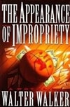 Appearance of Impropriety, The | Walker, Walter | Signed First Edition Book