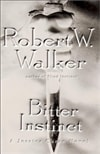 Bitter Instinct | Walker, Robert | Signed First Edition Book