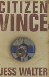 Citizen Vince | Walter, Jess | Signed First Edition Book