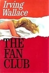 Wallace, Irving | Fan Club, The | Signed First Edition Book