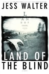 Land of the Blind | Walter, Jess | Signed First Edition Book