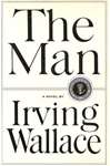 Man, The | Wallace, Irving | First Edition Book