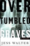 Over Tumbled Graves | Walter, Jess | Signed First Edition Book