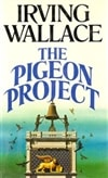 Pigeon Project, The | Wallace, Irving | First Edition Book