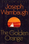 Golden Orange, The | Wambaugh, Joseph | Signed First Edition Book