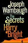 Secrets of Harry Bright, The | Wambaugh, Joseph | Signed First Edition Book