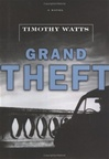 Grand Theft | Watts, Timothy | Signed First Edition Book