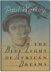 Watkins, Paul - In the Blue Light of African Dreams (First Edition)