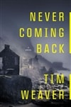 Never Coming Back | Weaver, Tim | Signed First Edition Book