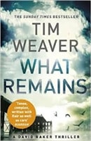 What Remains | Weaver, Tim | Signed First Edition UK Book