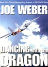 Dancing with the Dragon | Weber, Joe | First Edition Book