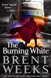 Weeks, Brent | Burning White, The | Signed First Edition Copy