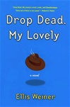 Drop Dead, My Lovely | Weiner, Ellis | First Edition Book
