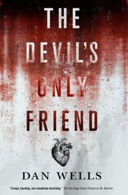 The Devil's Only Friend by Dan Wells