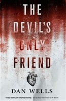 Devil's only Friend, The | Wells, Dan | Signed First Edition Book