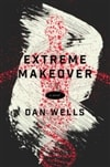 Extreme Makeover | Wells, Dan | Signed First Edition Book