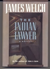 Welch, James - Indian Lawyer, The (Signed First Edition)