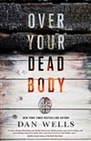 Over Your Dead Body | Wells, Dan | Signed First Edition Book