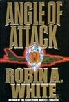 Angle of Attack | White, Robin A. | Signed First Edition Book