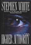 Higher Authority | White, Stephen | Signed First Edition Book