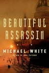 Beautiful Assassin | White, Michael C. | Signed First Edition Book
