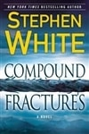 Compound Fractures | White, Stephen | Signed First Edition Book