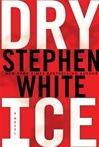 Dry Ice | White, Stephen | Signed First Edition Book