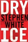 Dry Ice | White, Stephen | First Edition Book